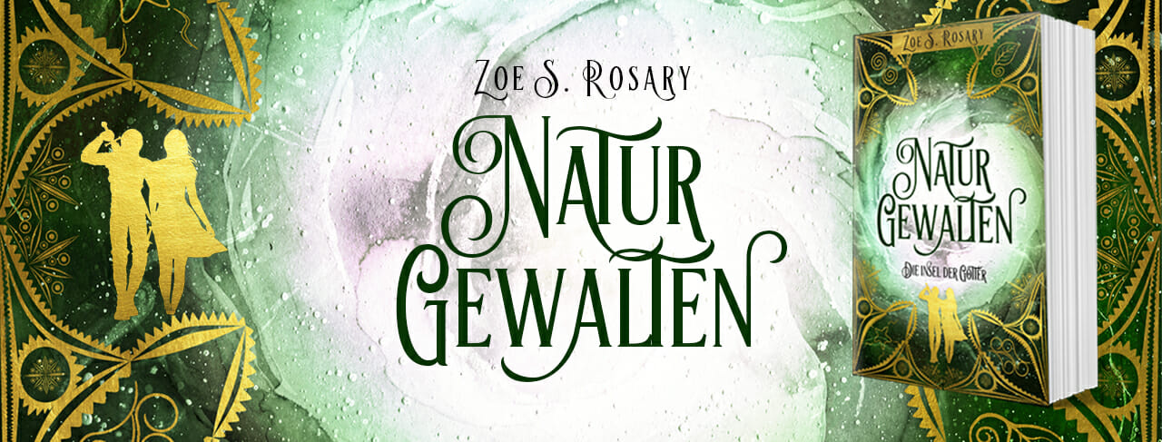 Naturgewalten - Aktuelle Informationen im Überblick  über Zoe S. Rosary - Fantasy Roman | Naturgealten Veröffentlichung